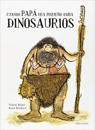 cuando papa era pequeñ habia dinosaurios