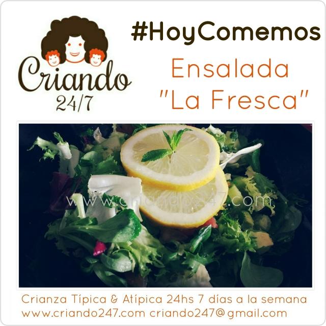 Criando247 #HoyComemos Ensalada La Fresca