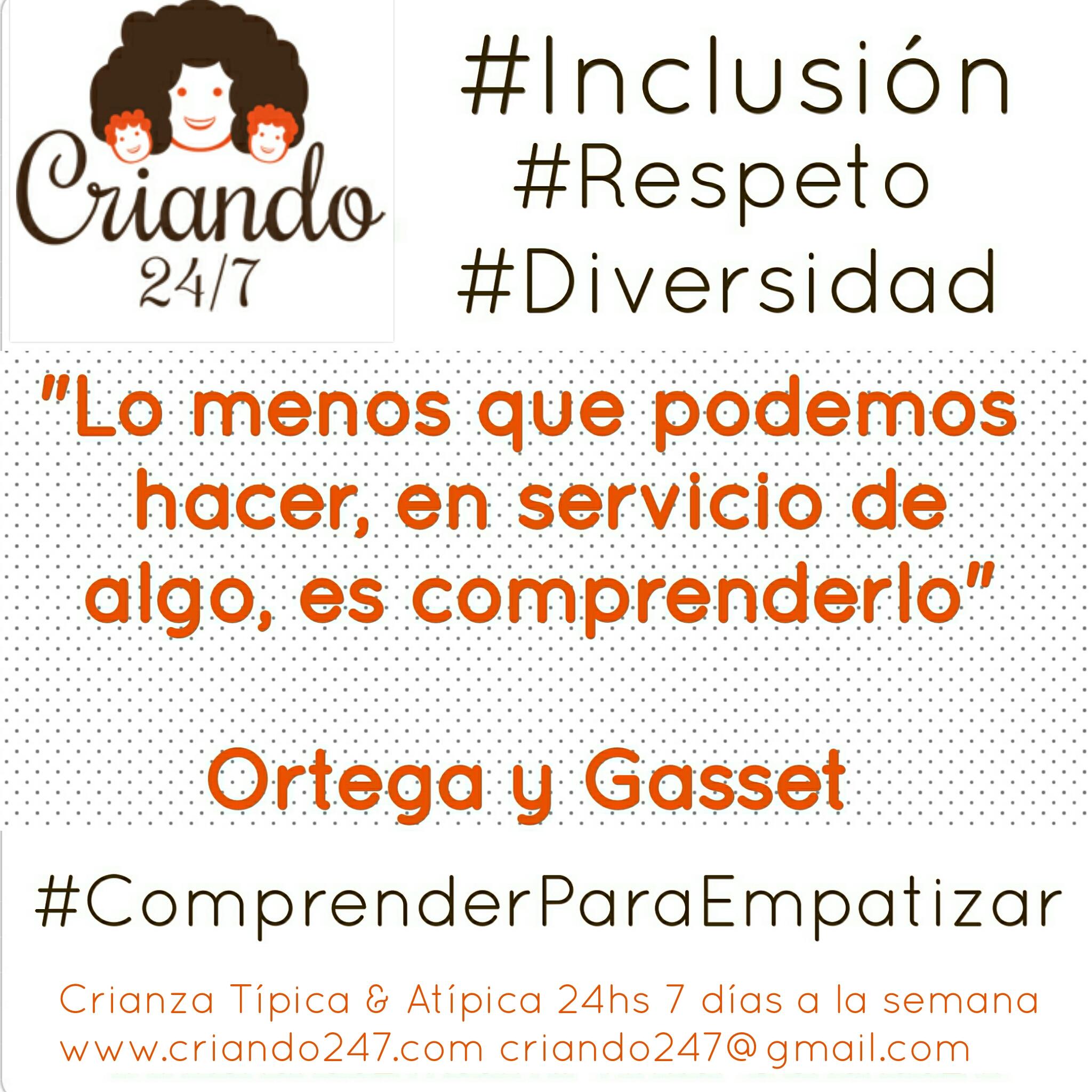lo menos que podemos hacer, en servicio de algo, es comprenderlo. Ortega y Gasset.